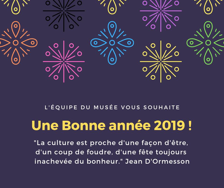 L'équipe du musée vous souhaite une bonne année 2019 !